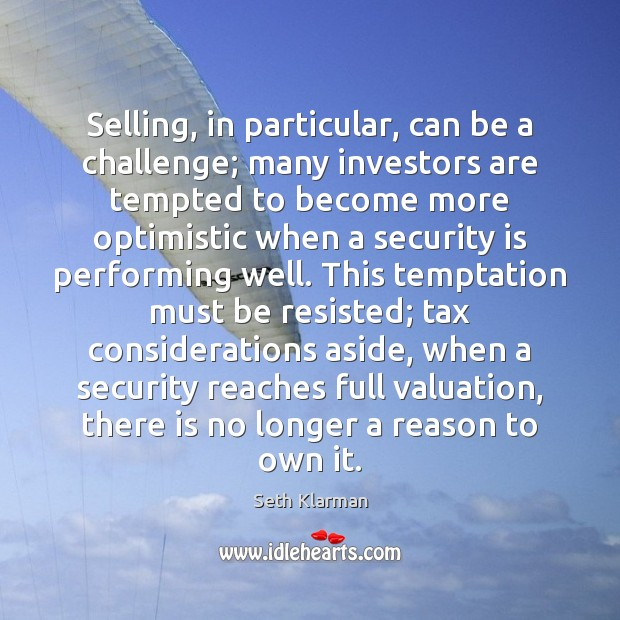 Selling, in particular, can be a challenge; many investors are tempted to Image