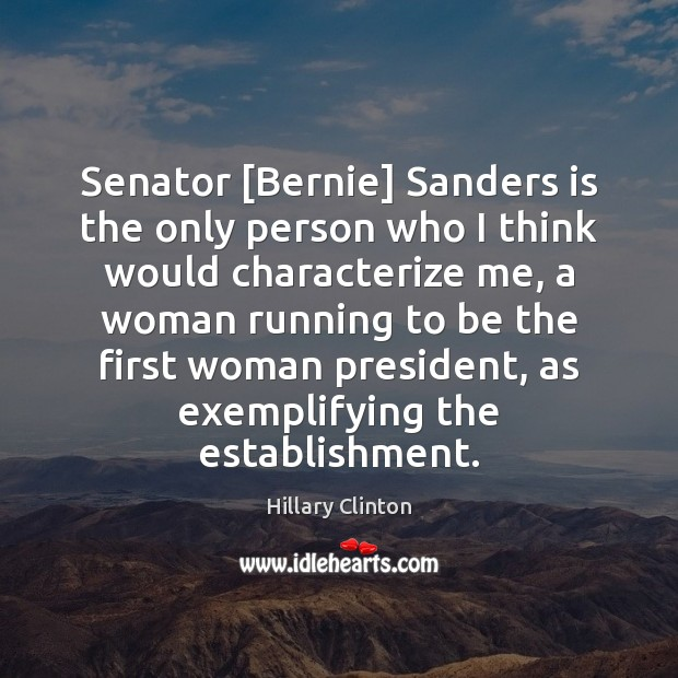 Senator [Bernie] Sanders is the only person who I think would characterize Image