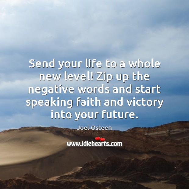 Image, Send your life to a whole new level! Zip up the negative