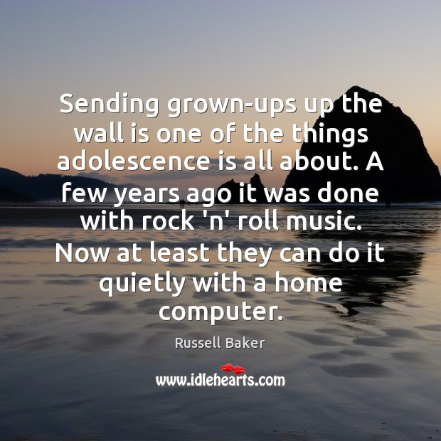 Image, Sending grown-ups up the wall is one of the things adolescence is