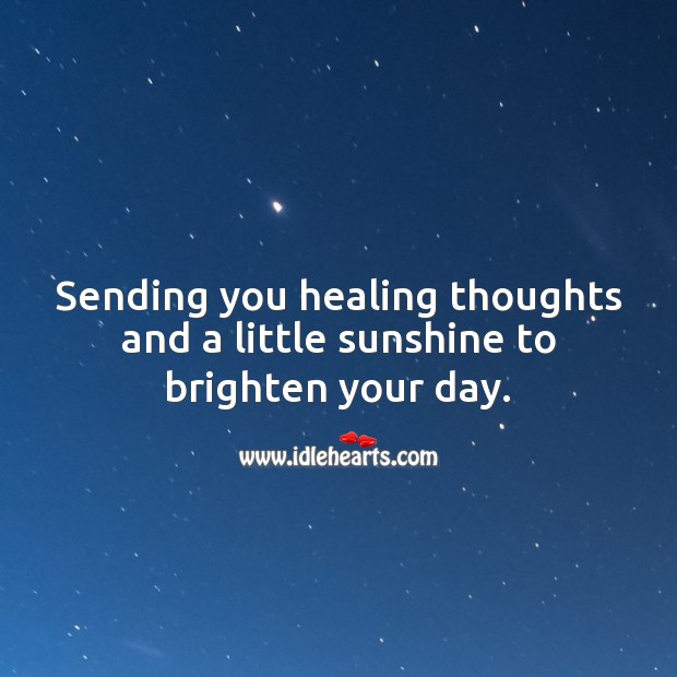 Sending you healing thoughts and a little sunshine to brighten your day. Get Well Soon Messages Image