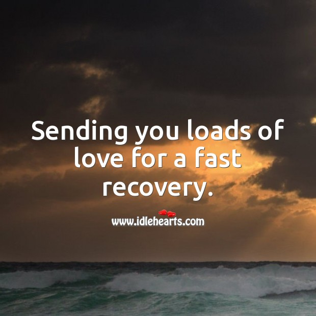 Image, Sending you loads of love for a fast recovery.