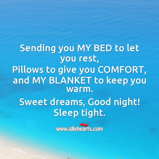 Sending you my bed to let you rest Image