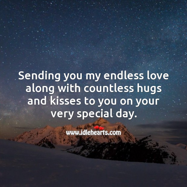Sending you my endless love along with countless hugs and kisses. Image