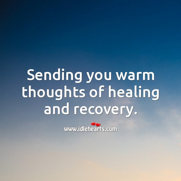 Sending you warm thoughts of healing and recovery. Get Well Soon Messages Image
