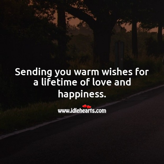 Sending you warm wishes for a lifetime of love and happiness. Engagement Messages Image