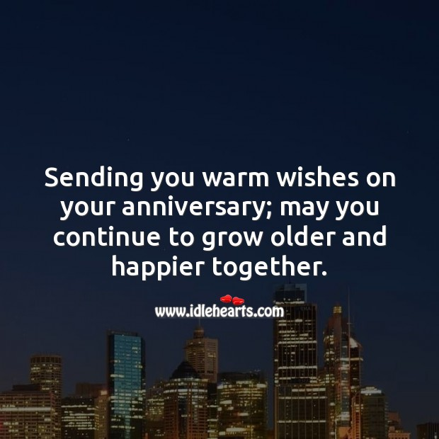 Image, Sending you warm wishes on your anniversary; may you continue to grow together.