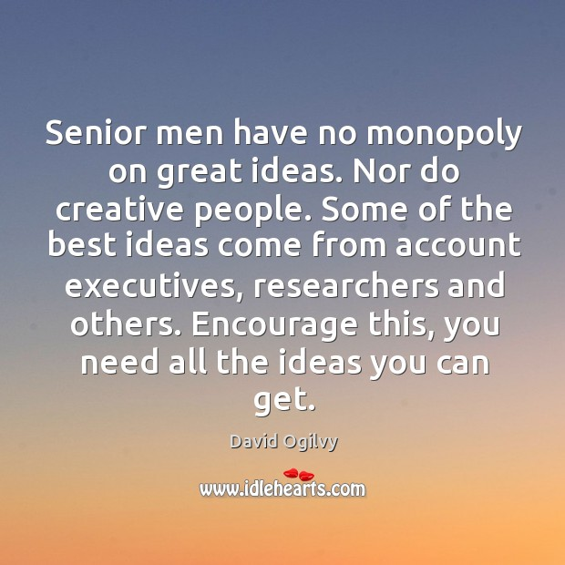 Senior men have no monopoly on great ideas. Nor do creative people. Image