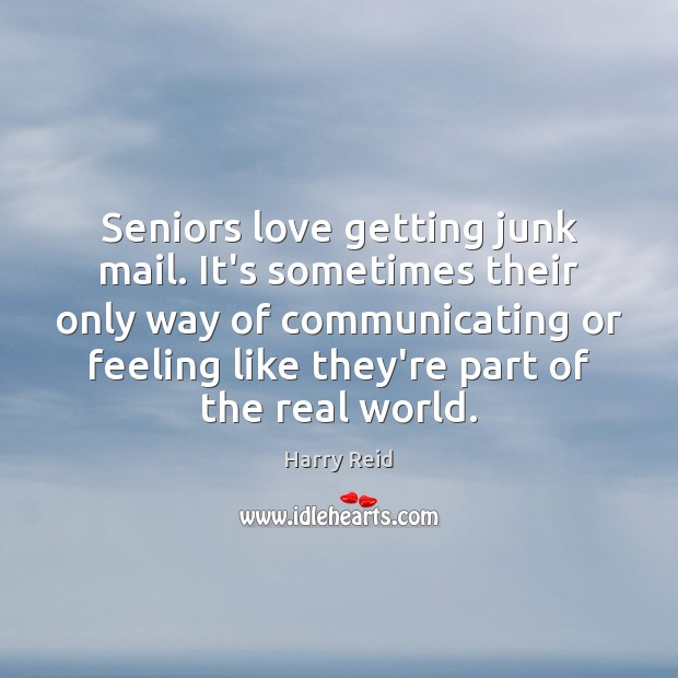 Image, Seniors love getting junk mail. It's sometimes their only way of communicating