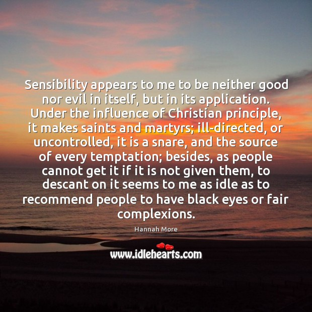 Sensibility appears to me to be neither good nor evil in itself, Image