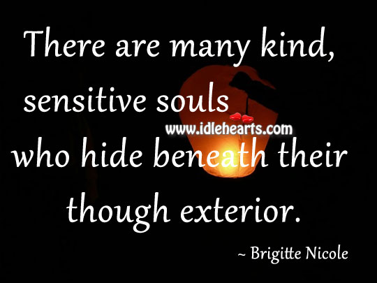 Sensitive souls who hide beneath their though exterior. Image