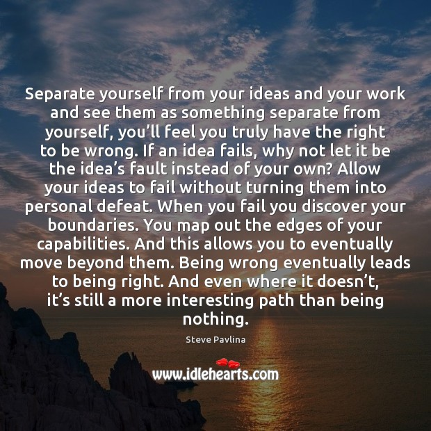 Image, Separate yourself from your ideas and your work and see them as