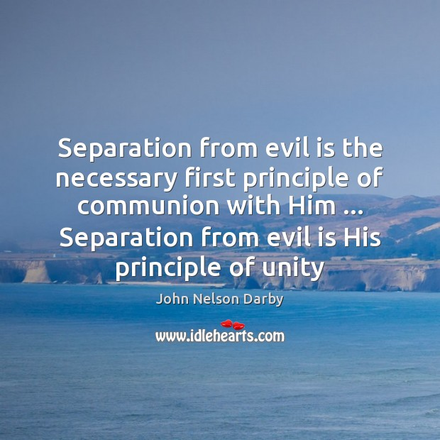 Image, Separation from evil is the necessary first principle of communion with Him …