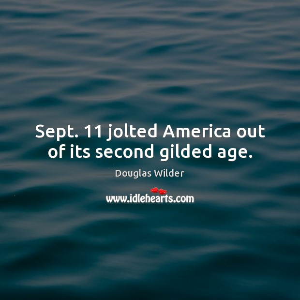 Sept. 11 jolted America out of its second gilded age. Image
