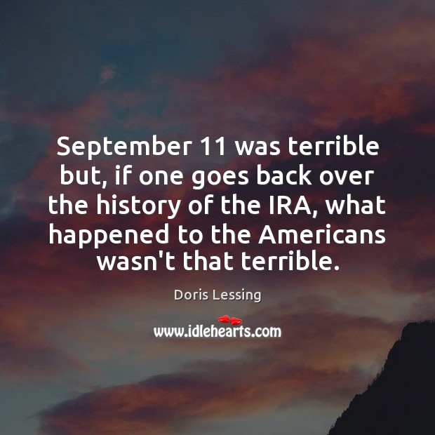 September 11 was terrible but, if one goes back over the history of Doris Lessing Picture Quote