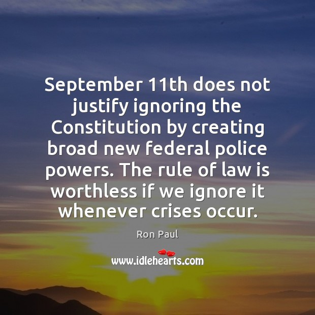 Image, September 11th does not justify ignoring the Constitution by creating broad new