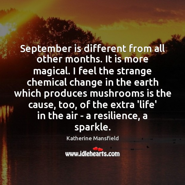 Image, September is different from all other months. It is more magical. I