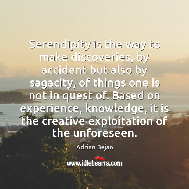 Image, Serendipity is the way to make discoveries, by accident but also by
