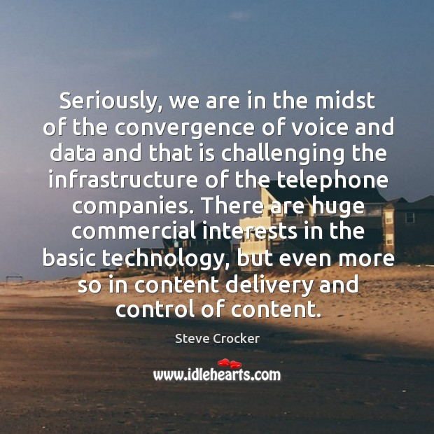 Seriously, we are in the midst of the convergence of voice and data and that is challenging.. Image
