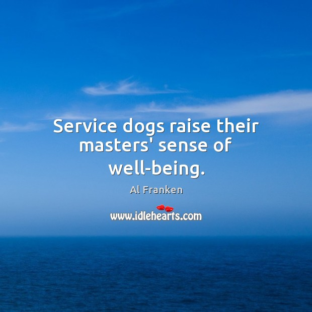 Service dogs raise their masters' sense of well-being. Image