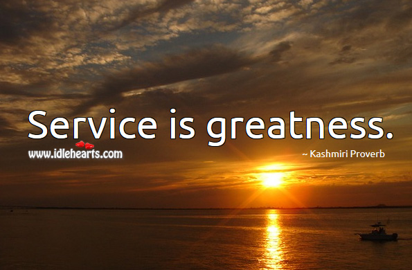 Service is greatness. Kashmiri Proverbs Image