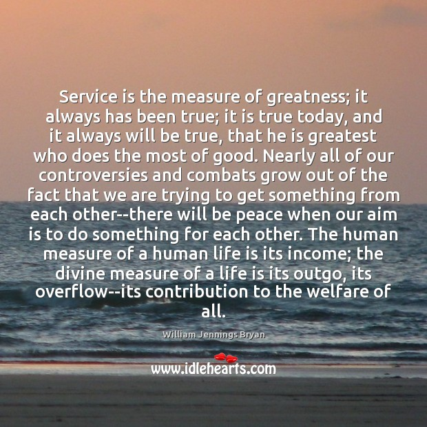 Image, Service is the measure of greatness; it always has been true; it