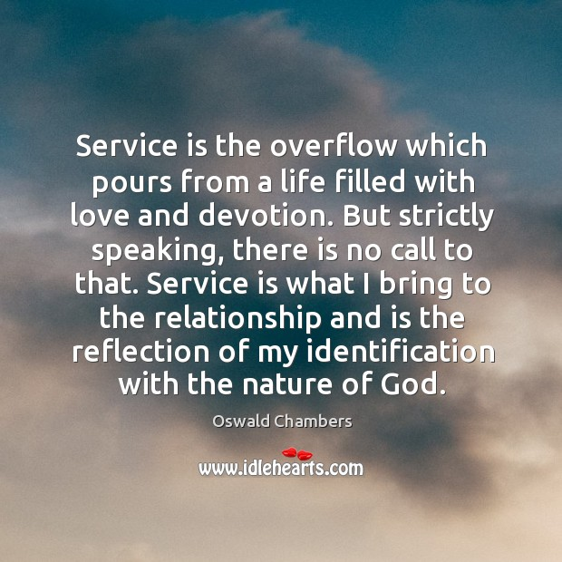 Service is the overflow which pours from a life filled with love Image
