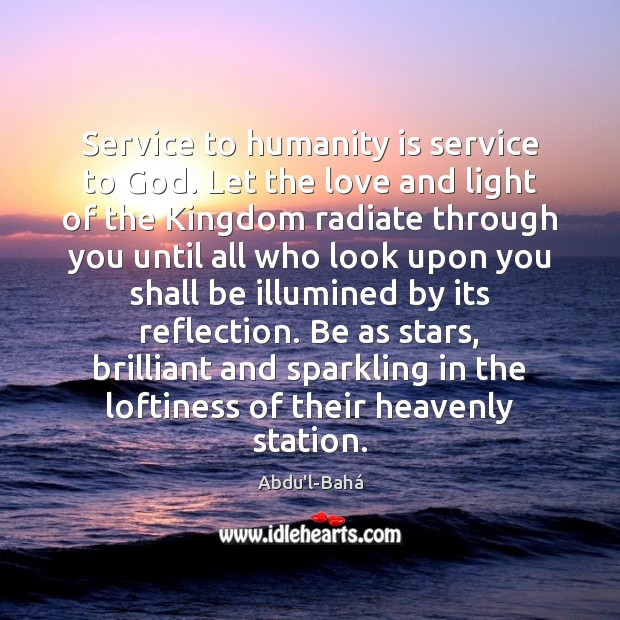 Image, Service to humanity is service to God. Let the love and light