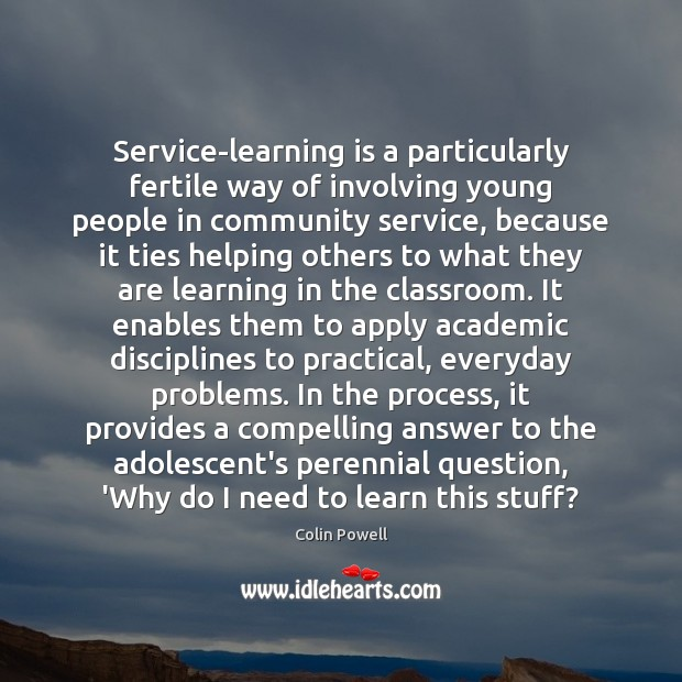 Service-learning is a particularly fertile way of involving young people in community Learning Quotes Image