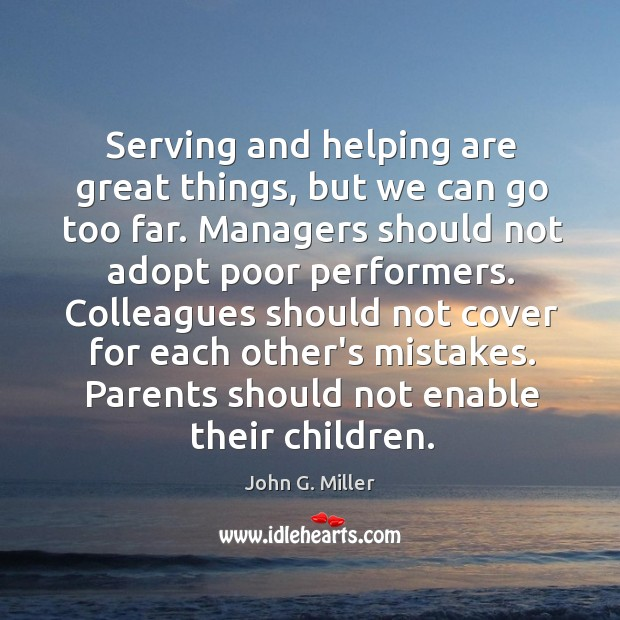 Serving and helping are great things, but we can go too far. Image