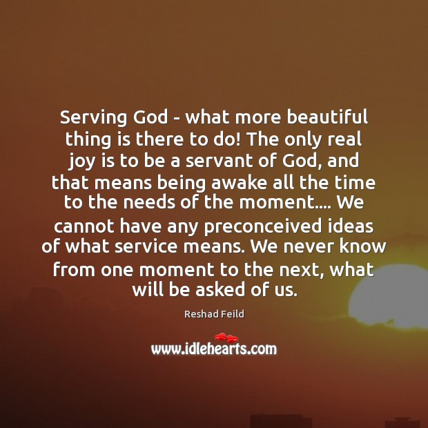 Serving God – what more beautiful thing is there to do! The Joy Quotes Image