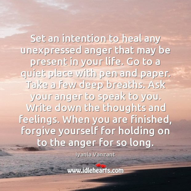 Set an intention to heal any unexpressed anger that may be present Iyanla Vanzant Picture Quote