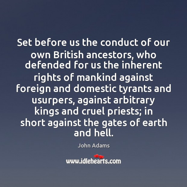Set before us the conduct of our own British ancestors, who defended Image