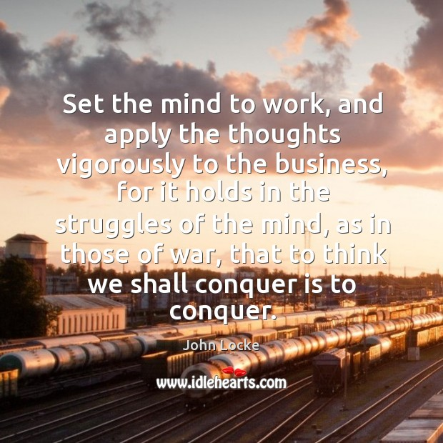 Image, Set the mind to work, and apply the thoughts vigorously to the