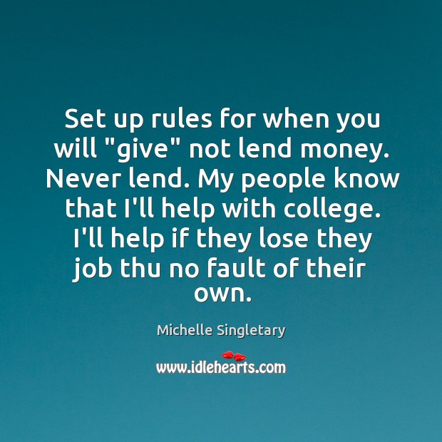 """Set up rules for when you will """"give"""" not lend money. Never Michelle Singletary Picture Quote"""