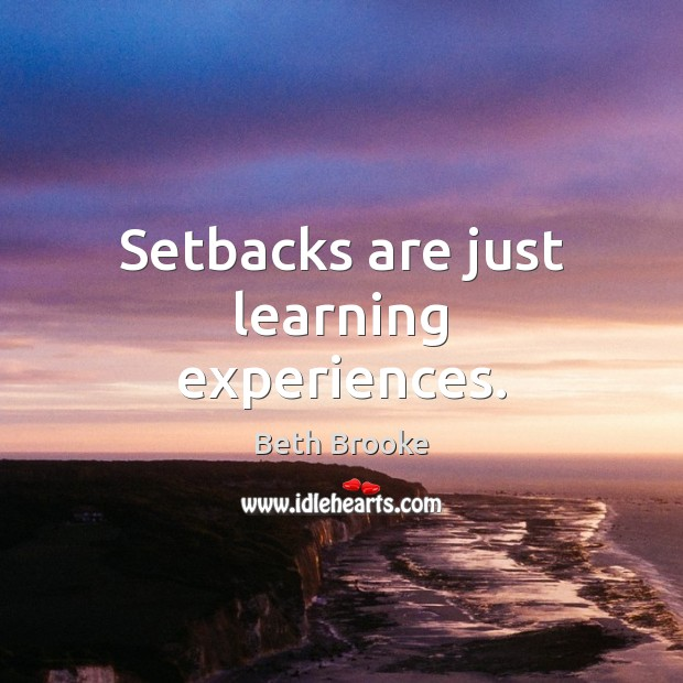 Image, Setbacks are just learning experiences.