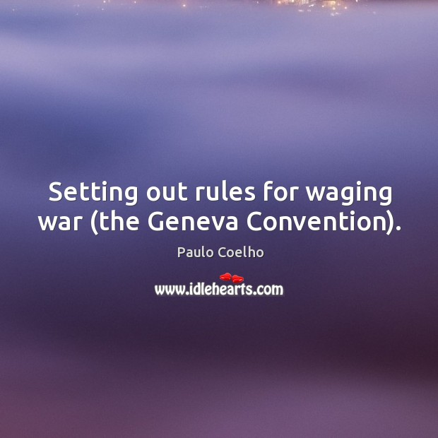 Setting out rules for waging war (the Geneva Convention). Image
