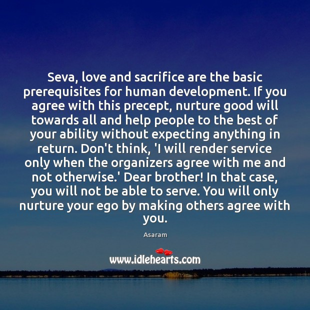 Seva, love and sacrifice are the basic prerequisites for human development. If Image