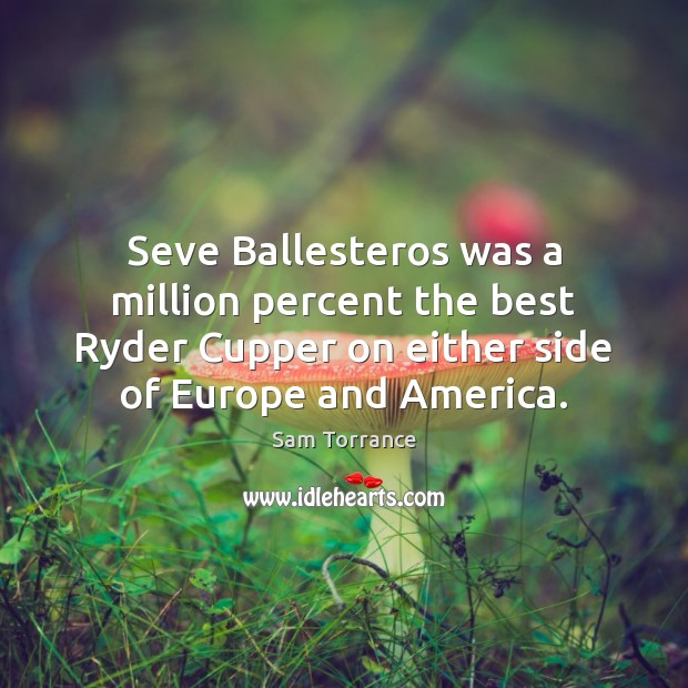 Seve Ballesteros was a million percent the best Ryder Cupper on either Image