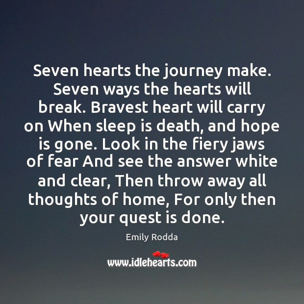 Seven hearts the journey make. Seven ways the hearts will break. Bravest Sleep Quotes Image