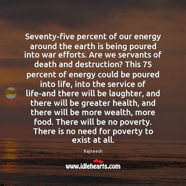 Image, Seventy-five percent of our energy around the earth is being poured into