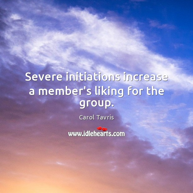 Severe initiations increase a member's liking for the group. Image