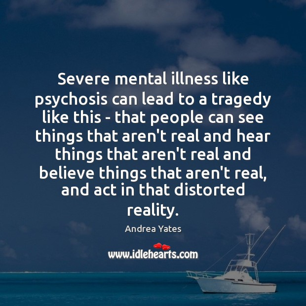 Image, Severe mental illness like psychosis can lead to a tragedy like this