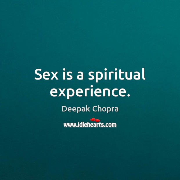 Image, Sex is a spiritual experience.