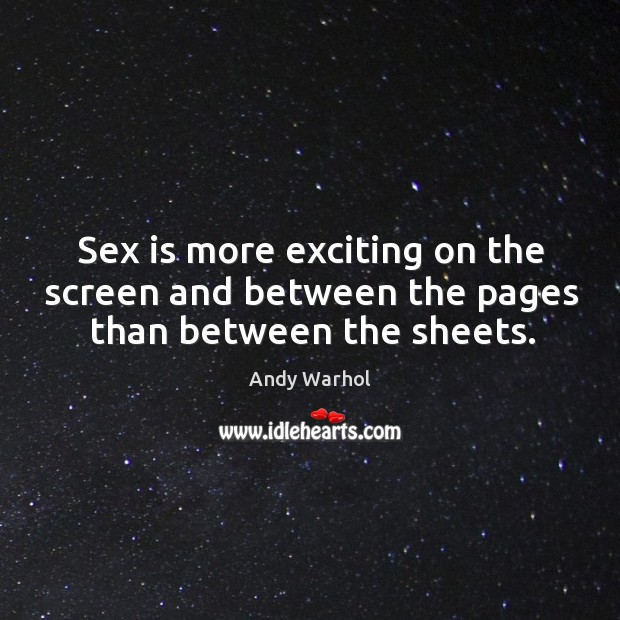 Sex is more exciting on the screen and between the pages than between the sheets. Image