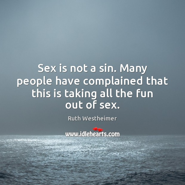 Image, Sex is not a sin. Many people have complained that this is taking all the fun out of sex.