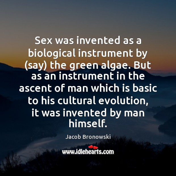 Image, Sex was invented as a biological instrument by (say) the green algae.