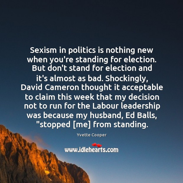 Image, Sexism in politics is nothing new when you're standing for election. But