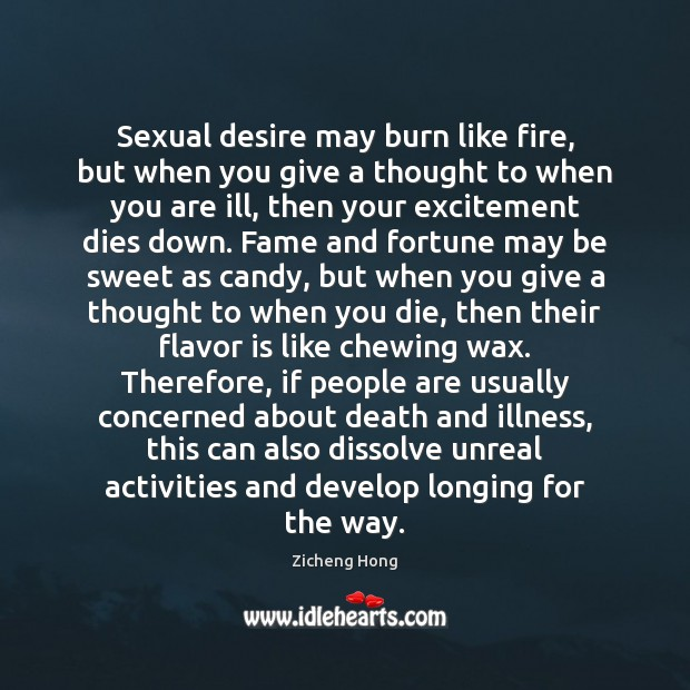Sexual desire may burn like fire, but when you give a thought Zicheng Hong Picture Quote