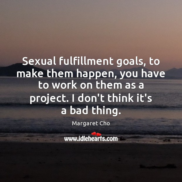 Sexual fulfillment goals, to make them happen, you have to work on Image
